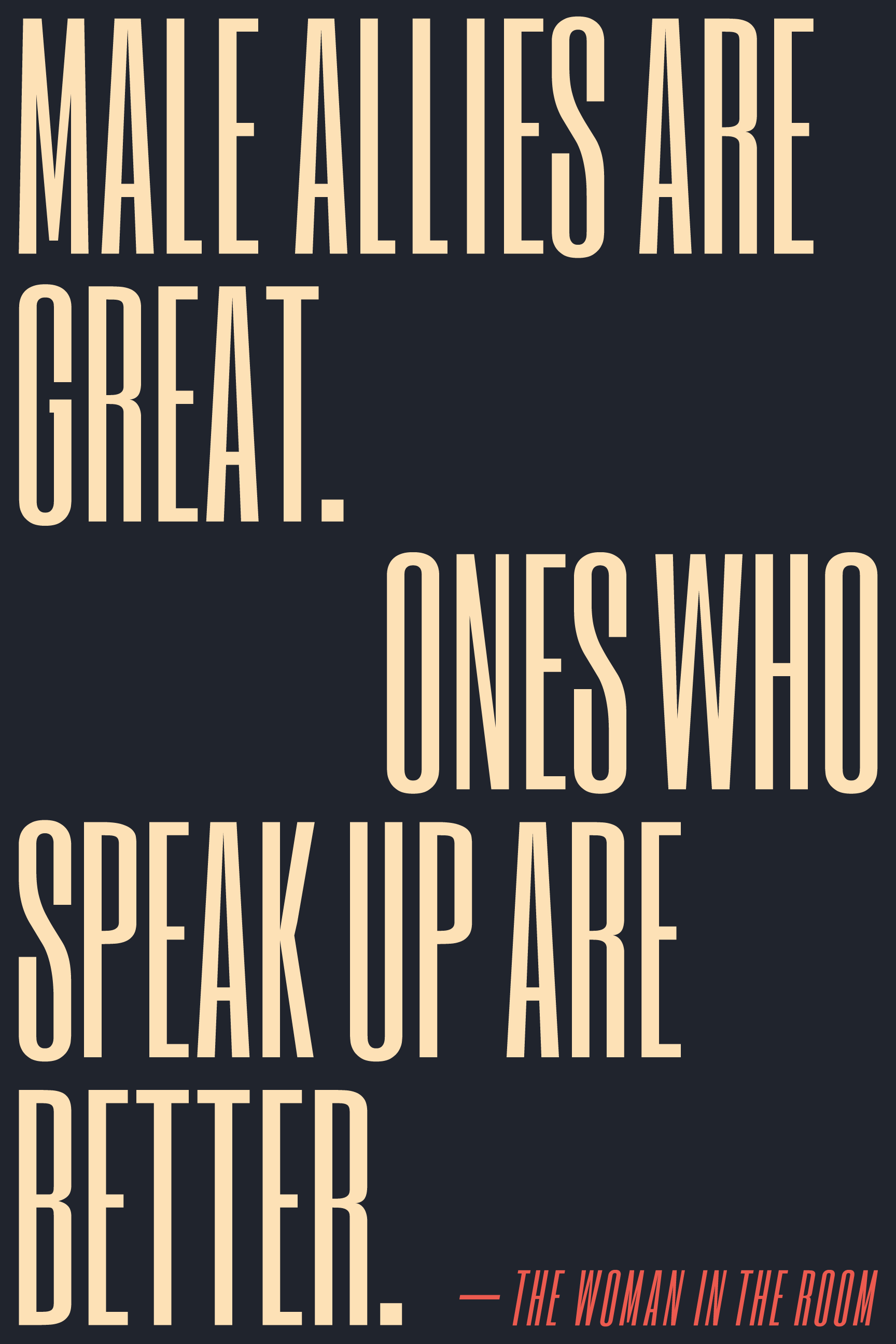 Male allies are great. Ones who speak up are better.