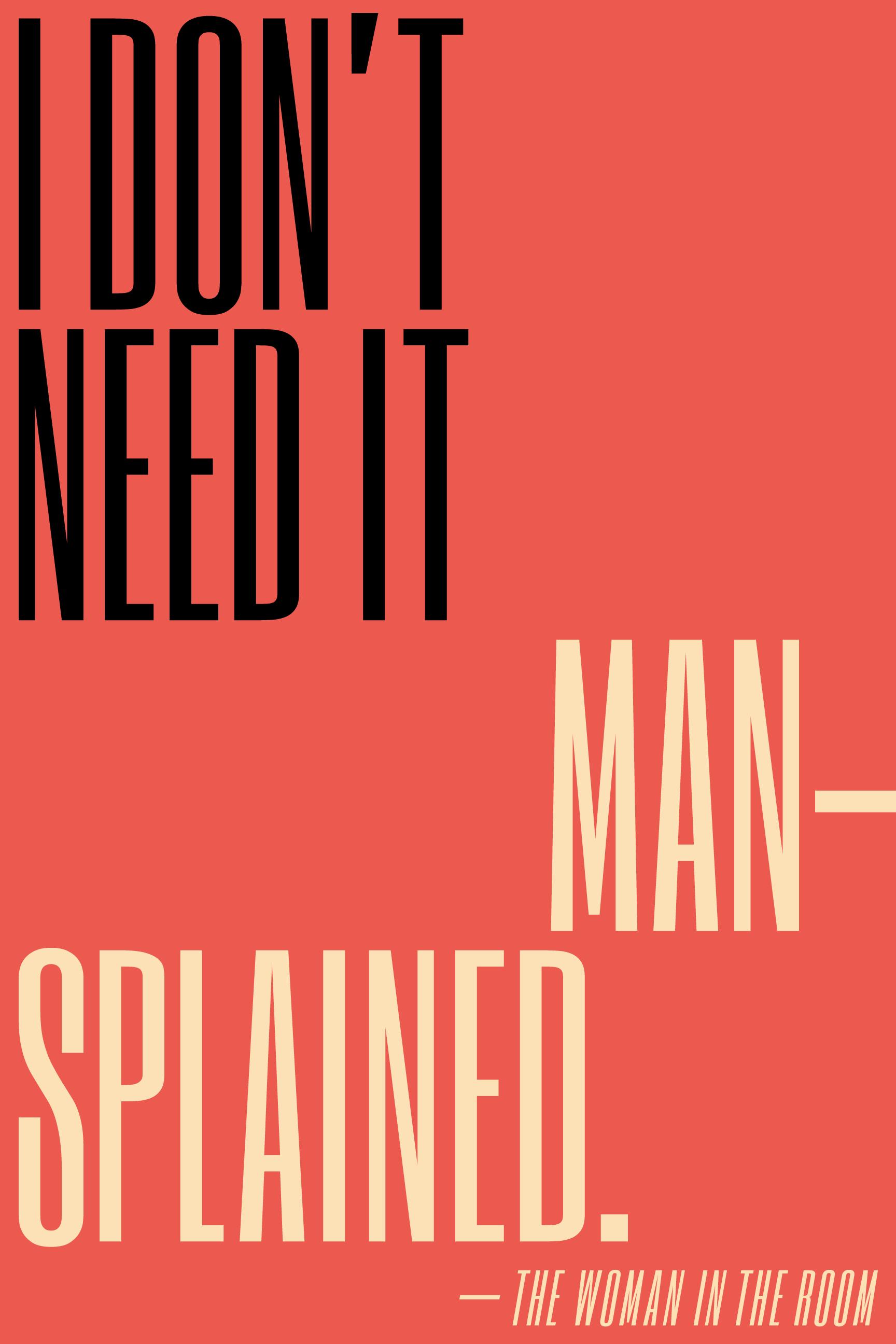 I don't need it mansplained.