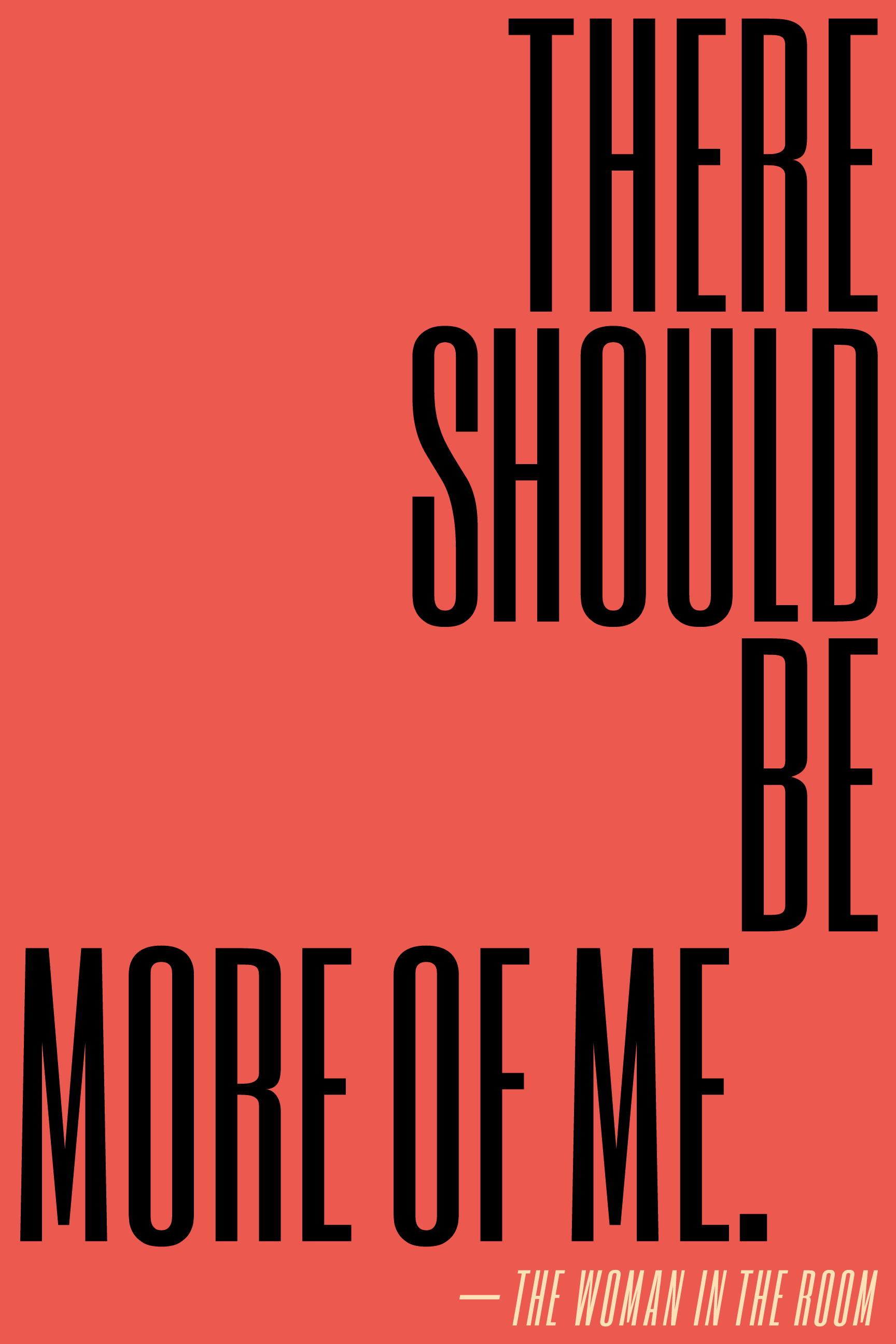 There should be more of me.