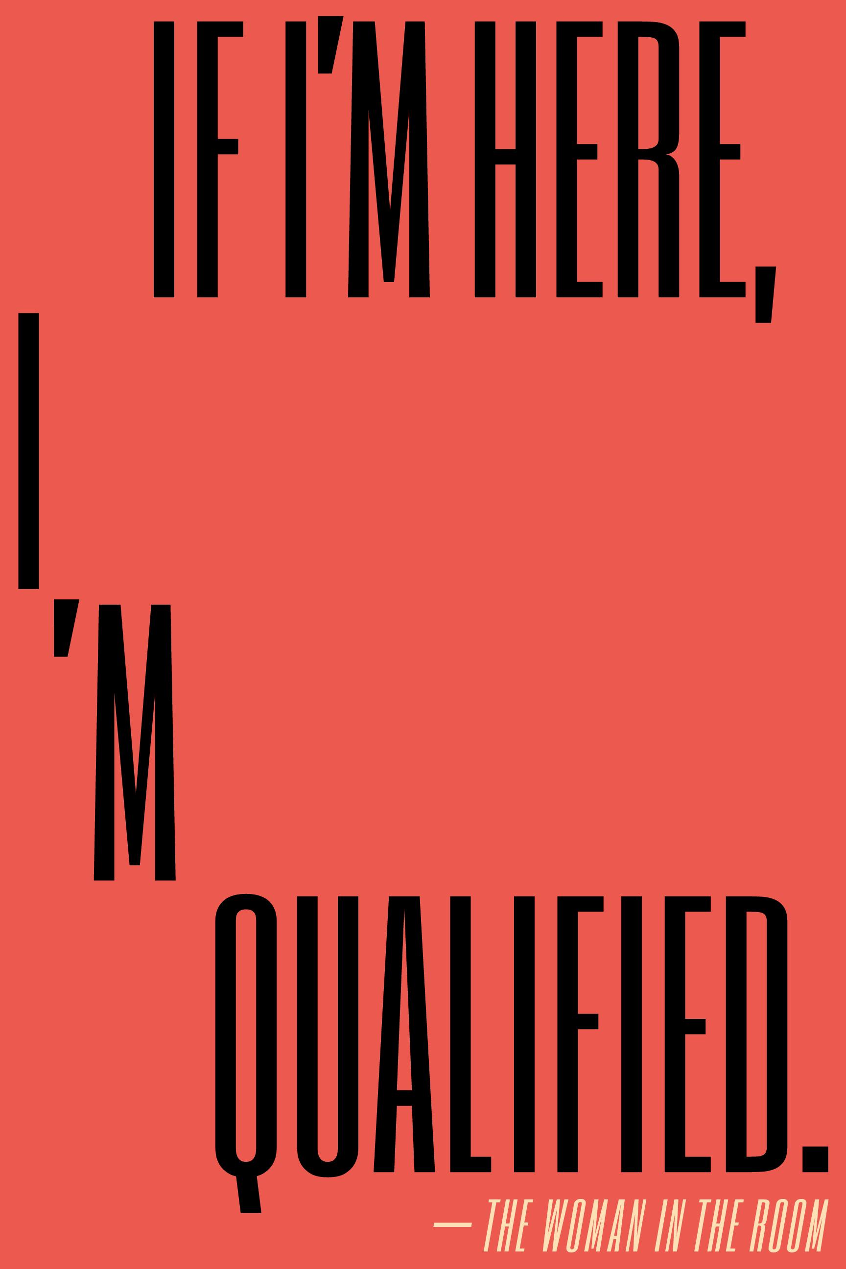 If I'm here, I'm qualified.