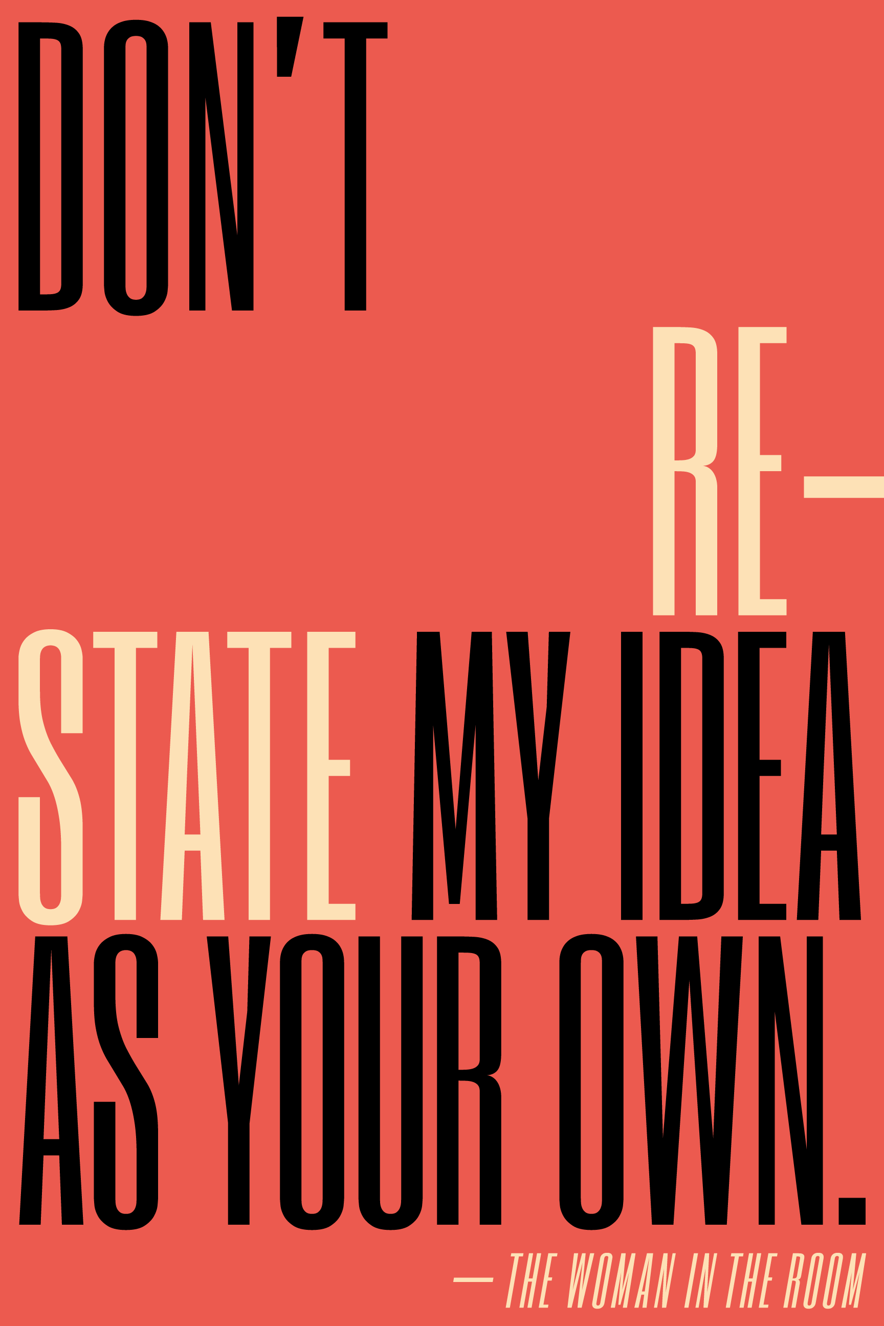 Don't restate my idea as your own.