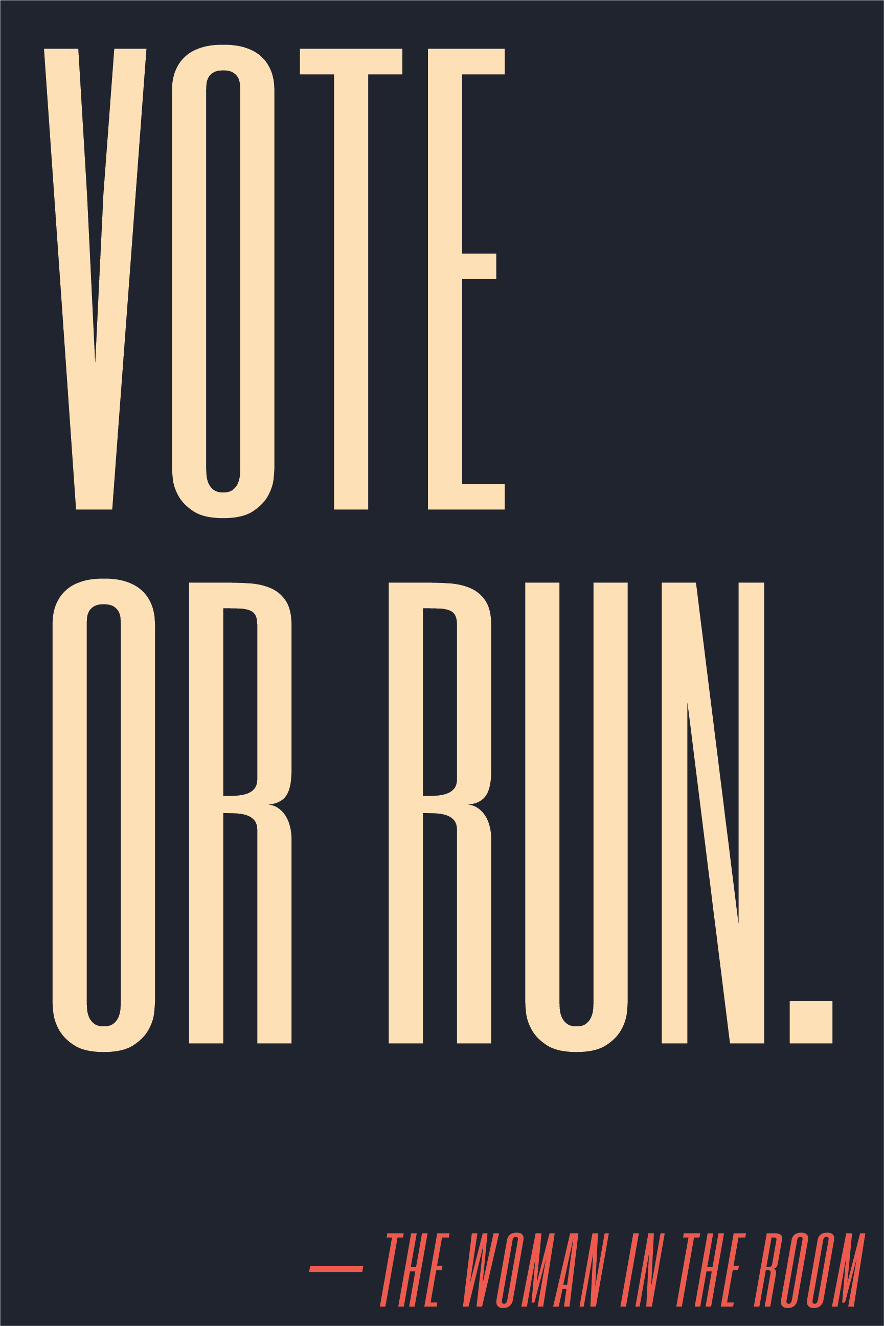 Vote or run.